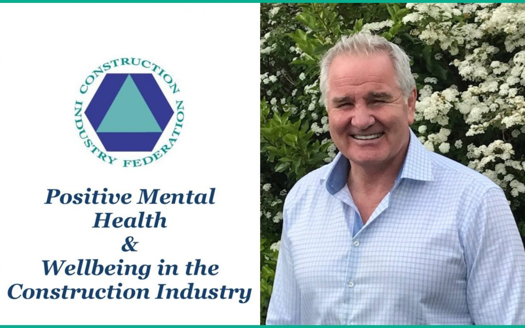 Positive Mental Health & Wellbeing in the Construction Industry